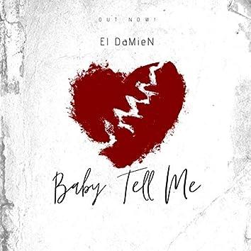 Baby Tell Me