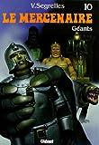 Le Mercenaire, Tome 10 - Géants