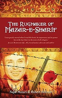 The Rugmaker of Mazar-e-Sharif by [Najaf   Mazari, Robert  Hillman]