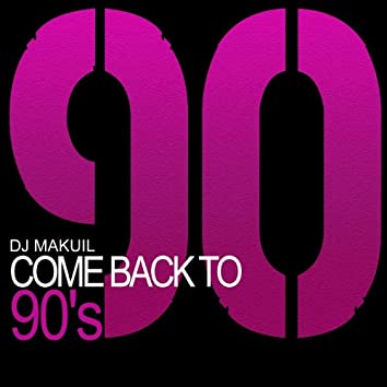 Come Back to 90's