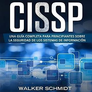 CISSP: Una guía completa para principiantes sobre la seguridad de los sistemas de información [CISSP: A Comprehensive Beginners Guide on the Information Systems Security] cover art