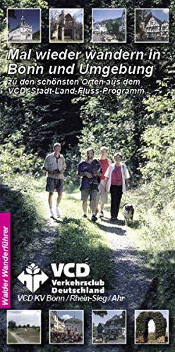 Mal wieder wandern in Bonn und Umgebung: Mit Wandertouren in: Bonn, Alfter, Bad Honnef, Grafschaft, Hennef, Königswinter, Niederkassel, Siegburg, Swisttal, Troisdorf, Ahrtal, Wahnerheide