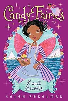Sweet Secrets (Candy Fairies Book 15) by [Helen Perelman, Erica-Jane Waters]