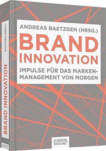 Brand Innovation: Impulse für das Markenmanagement von morgen