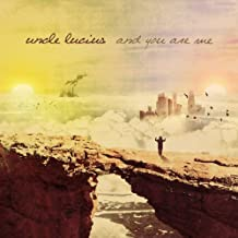 And You Are Me by Uncle Lucius (2012-08-28)