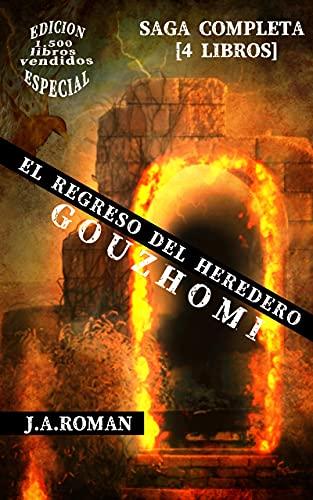 EL REGRESO DEL HEREDERO [SAGA COMPLETA: 4 LIBROS]: GOUZHOMI