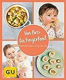 GU Aktion Ratgeber Junge Familien - Von Brei bis Fingerfood - Babyernährung heute (GU KüchenRatgeber)