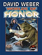 Worlds of Honor (Honor Harrington- Anthologies Book 2)