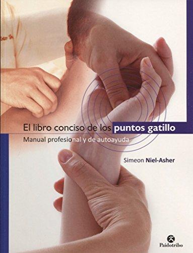 El libro conciso de los puntos gatillo. Manual profesional y de autoayuda (Deportes)