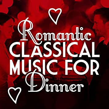 Romantic Classical Music for Dinner
