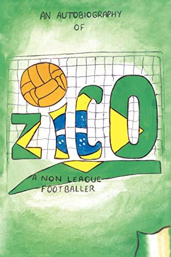 Zico: An Autobiography of a Non-League Footballer