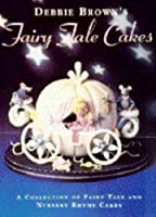 Debbie Brown's Fairy Tale Cakes 0600584372 Book Cover