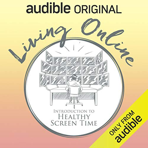 Living Online: Introduction to Healthy Screen Time cover art