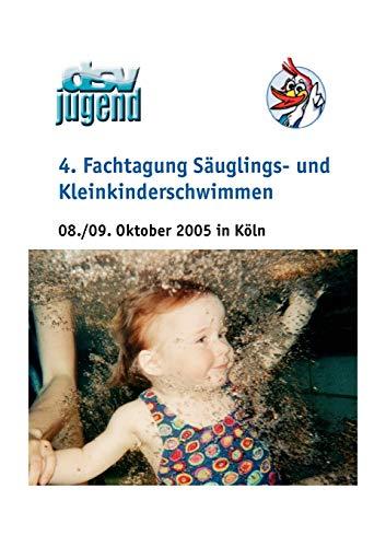 4. Fachtagung Säuglings - und Kleinkinderschwimmen