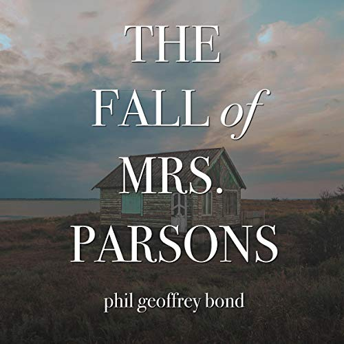 The Fall of Mrs. Parsons Audiobook By Phil Geoffrey Bond cover art