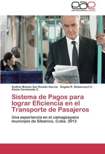 Sistema de Pagos para lograr Eficiencia en el Transporte de Pasajeros: Una experiencia en el camagüeyano municipio de Sibanicú, Cuba. 2013