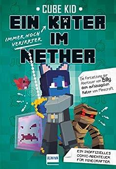 Ein immer noch verirrter Kater im Nether (Ein Kater in Nether 2) (German Edition) by [Cube Kid]