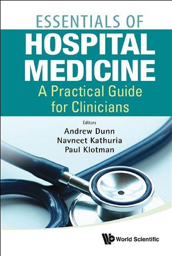 Essentials of Hospital Medicine:A Practical Guide for Clinicians