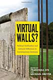Virtual Walls? Political Unification and Cultural Difference in Contemporary Germany (Studies in German Literature Linguistics and Culture)
