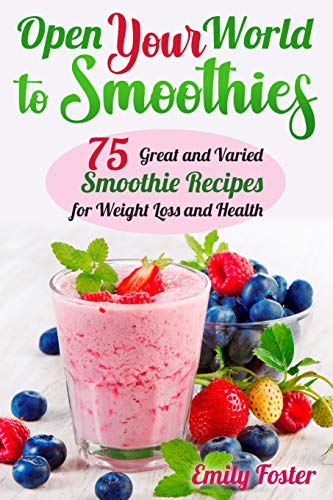 Open Your World To Smoothies by Emily Foster ebook deal