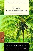 Typee: A Peep at Polynesian Life (Modern Library Classics)