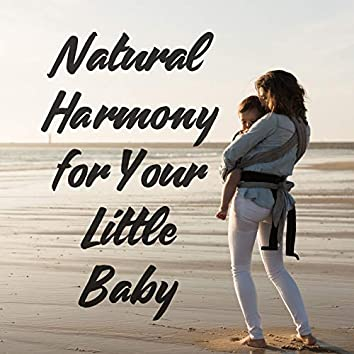 Natural Harmony for Your Little Baby
