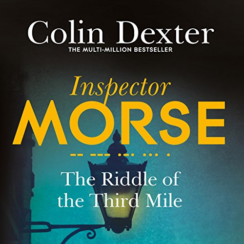 The Riddle of the Third Mile     Inspector Morse Mysteries, Book 6              By:                                                                                                                                 Colin Dexter                               Narrated by:                                                                                                                                 Samuel West                      Length: 6 hrs and 29 mins     52 ratings     Overall 4.6