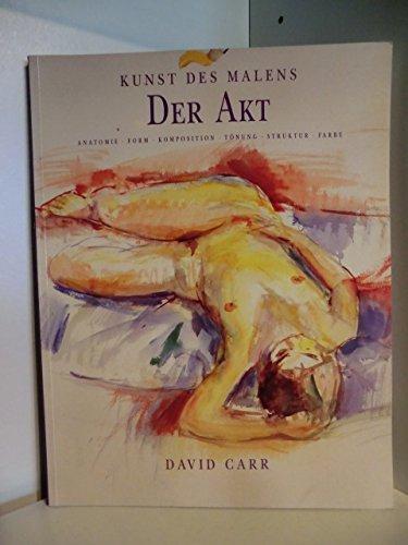 Kunst des Malens. Der Akt. Anatomie, Form, Komposition, Tönung, Struktur, Farbe