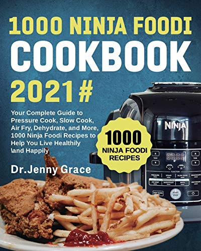 1000 Ninja Foodi Cookbook 2021#: Your Complete Guide to Pressure Cook, Slow Cook, Air Fry, Dehydrate