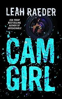 Cam Girl by [Leah Raeder]
