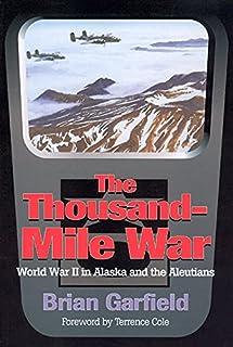 Thousand-Mile War: World War II in Alaska and the Aleutians