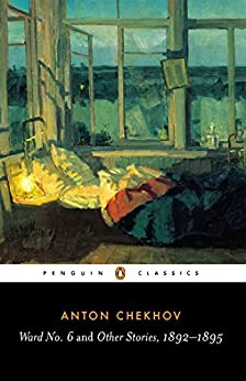 Ward No. 6 and Other Stories, 1892-1895 (Penguin Classics) by [Anton Chekhov, Ronald Wilks]