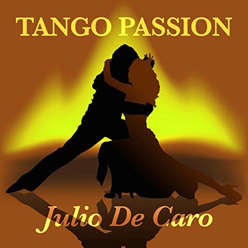 Tango Passion - Julio De Caro