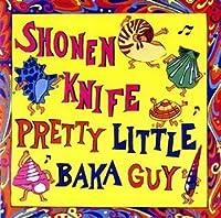 Pretty Little Baka (+2 Bonus Tracks) by Shonen Knife (1995-11-22)