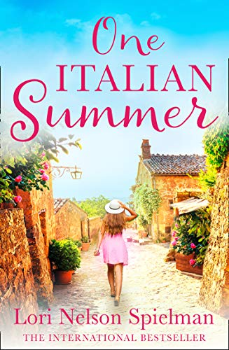 One Italian Summer: The perfect romantic fiction read to escape with this year (English Edition)
