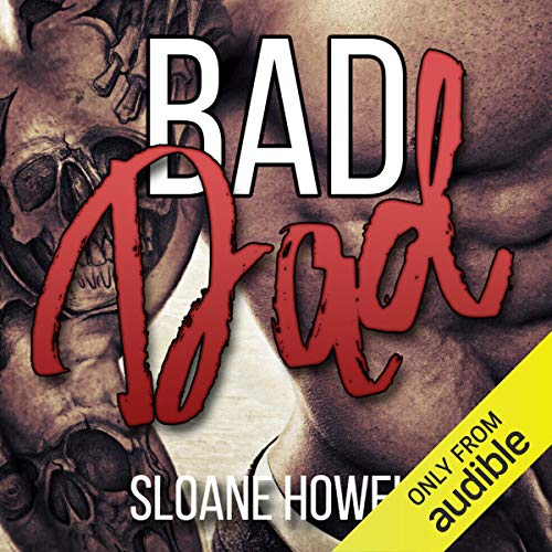 Bad Dad Audiobook By Sloane Howell cover art