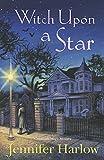Witch Upon a Star (Midnight Magic, Band 3) - Jennifer Harlow