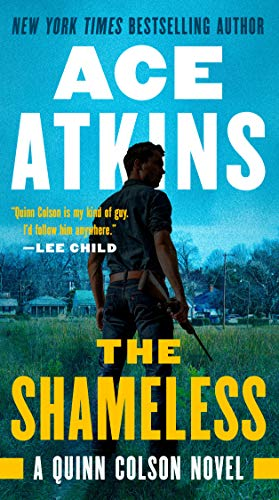 The Shameless (A Quinn Colson Novel Book 9)