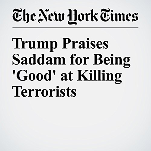 Trump Praises Saddam for Being 'Good' at Killing Terrorists cover art