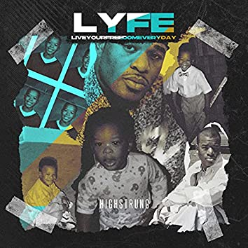 L.Y.F.E(Live Your Freedom Everyday)