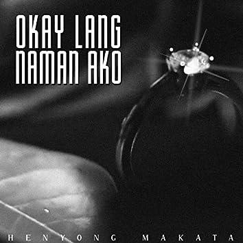 Okay Lang Naman Ako