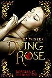 Dying Rose - Rosalia & The Beast