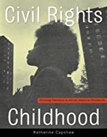 Civil Rights Childhood: Picturing Liberation in African American Photobooks