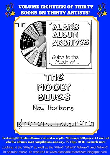 The Alan's Album Archives Guide To The Music Of...The Moody Blues: 'New Horizons' (English Edition)