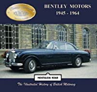 Bentley Motors 1945-1964 (Classic Marques)