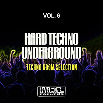 Hard Techno Underground, Vol. 6 (Techno Room Selection)