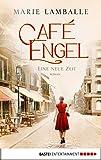Café Engel: Eine neue Zeit. Roman (Café-Engel-Saga 1)