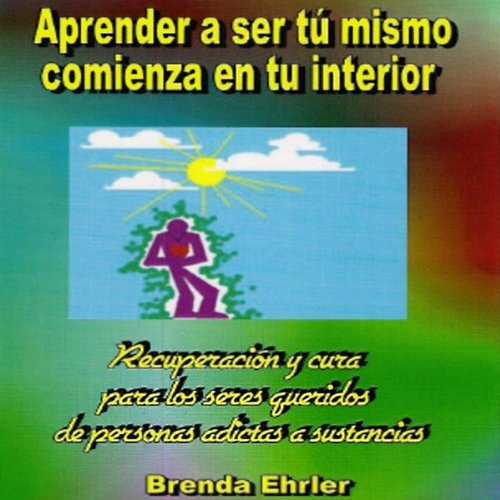 ¿Aprender a ser tu mismo; comienza en tu interior? (Spanish Edition) audiobook cover art