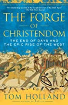 The Forge of Christendom: The End of Days and the Epic Rise of the West (English Edition)