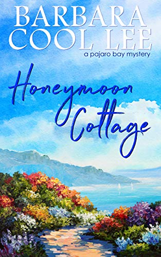 Honeymoon Cottage (A Pajaro Bay Novel)